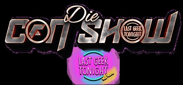 Die Con Show - Last Geek Tonight